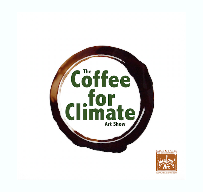 The COFFEE FOR CLIMATE Art Show